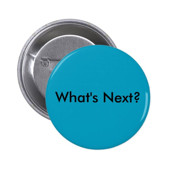 What's Next? - The West Wing Button