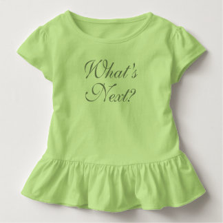 What's Next? Toddler T-Shirt