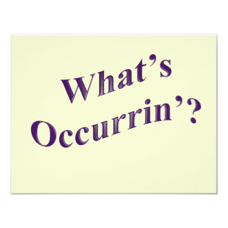 What's Occurrin'? 11 Cm X 14 Cm Invitation Card