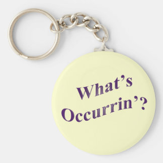 What's Occurrin'? Basic Round Button Key Ring