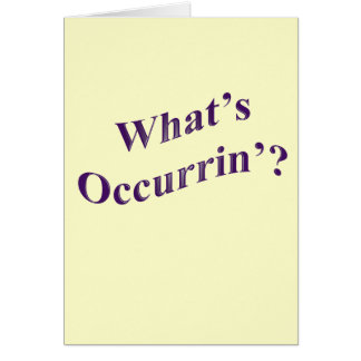 What's Occurrin'? Card