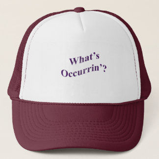 What's Occurrin'? Trucker Hat