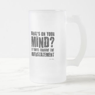 What's on your mind. Unusual gift. Frosted Glass Beer Mug