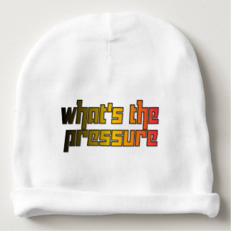 What's the Pressure Baby Beanie