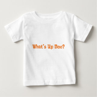 What's Up Doc Gifts Baby T-Shirt