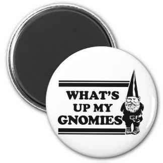 What's Up My Gnomies 6 Cm Round Magnet