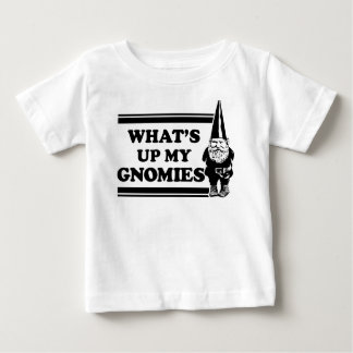 What's Up My Gnomies Baby T-Shirt