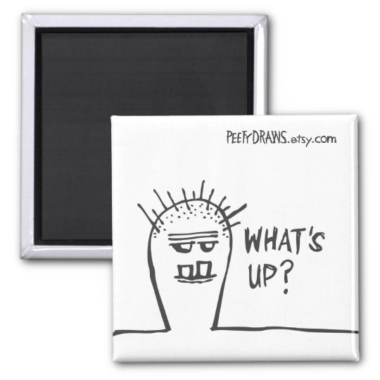 What's Up? Square Magnet