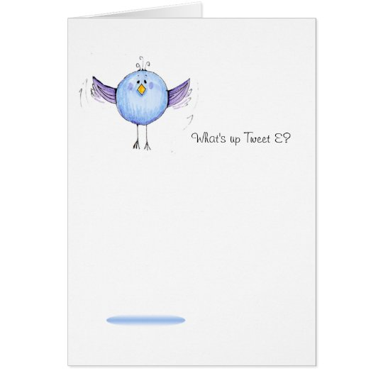What's Up Tweet E. Doodle card