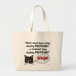 What's worse than a Lying, Cheating Politician? Tote Bag