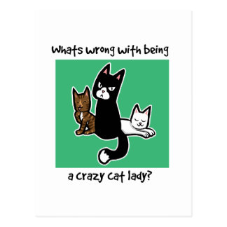 Whats wrong with being a crazy cat lady postcard