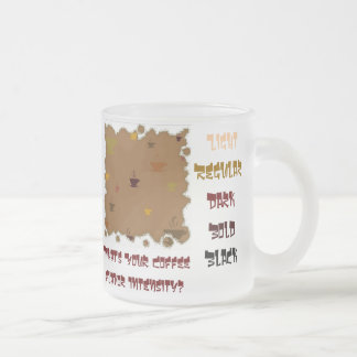 """What's Your Coffee Flavour Intensity?"" Frosted Glass Mug"