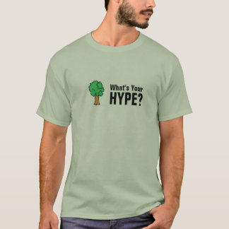 What's Your HYPE? T-Shirt