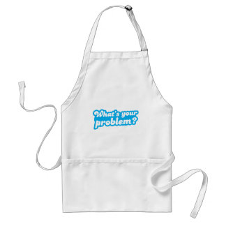 What's your problem? in blue standard apron