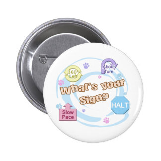 What's your Sign Rally Obedience 6 Cm Round Badge