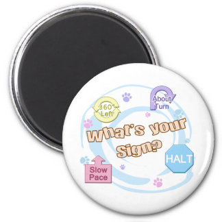 What's your Sign Rally Obedience 6 Cm Round Magnet