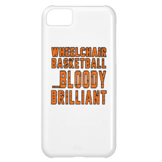 Wheelchair Basketball Bloody Brilliant Case For iPhone 5C