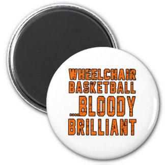 Wheelchair Basketball Bloody Brilliant Magnet