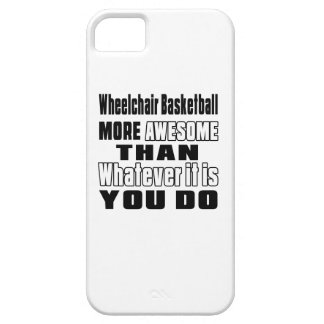 Wheelchair Basketball more awesome than whatever i Barely There iPhone 5 Case