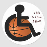 Wheelchair Basketball This is How I Roll Sports Round Sticker