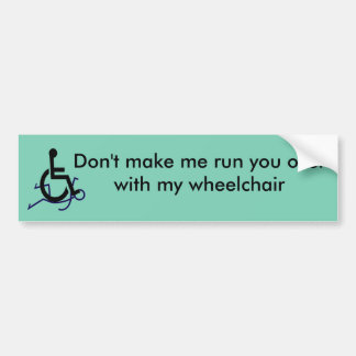 Wheelchair Funny Bumper Sticker