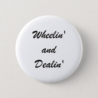 Wheelin' and Dealin' 6 Cm Round Badge