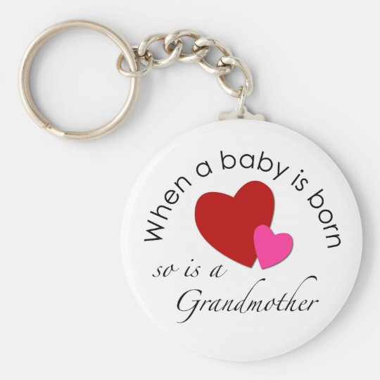 When a baby is born, so is a Grandmother Basic Round Button Key Ring