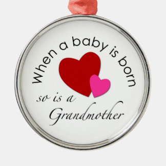 When a baby is born, so is a Grandmother Christmas Ornament