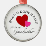 When a baby is born, so is a Grandmother Silver-Colored Round Decoration