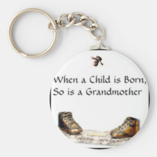 When a Child is born...grandmother Basic Round Button Key Ring