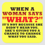 When A Woman Says What Second Chance Funny Square Sticker