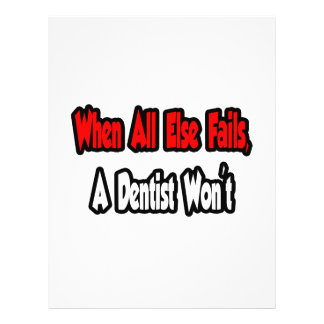 When All Else Fails, A Dentist Won't 21.5 Cm X 28 Cm Flyer
