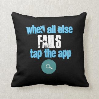 When All Else Fails Tap The App - Cushion