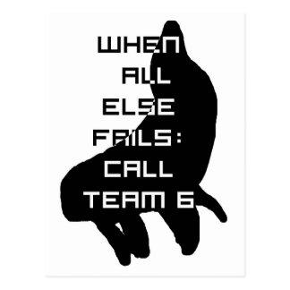 When all else fails: Team 6 Postcard