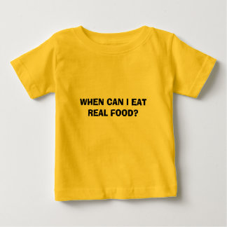 WHEN CAN I EAT  REAL FOOD? T SHIRT