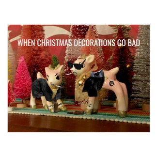 When Christmas Decorations Go Bad postcard