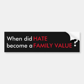 When did HATE Bumper Sticker
