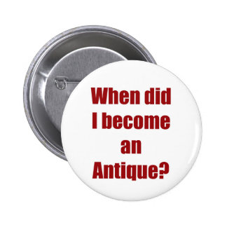 When did I become an antique Button