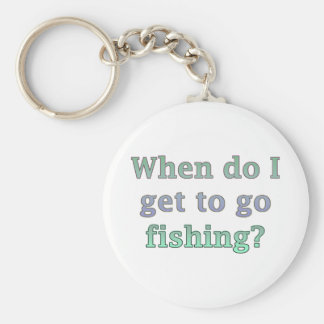 When Do I Get To Go Fishing Funny Basic Round Button Key Ring