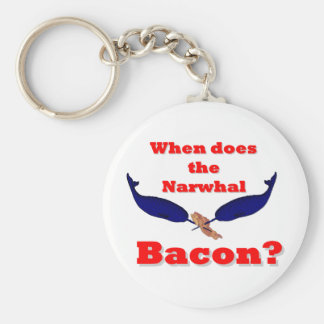 When does the Narwhal bacon? Basic Round Button Key Ring
