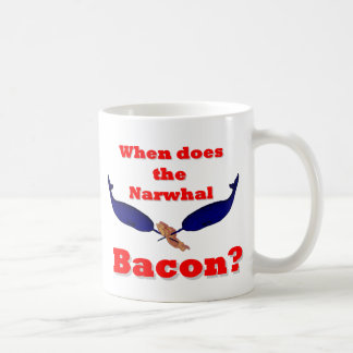 When does the Narwhal bacon? Coffee Mug