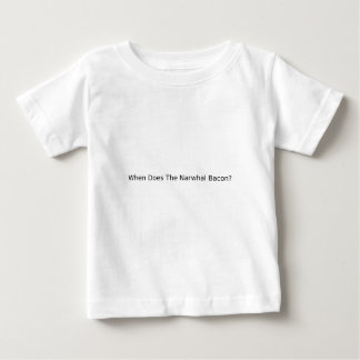 When Does The Narwhal Bacon? Infant T-Shirt
