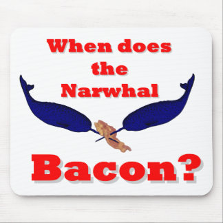 When does the Narwhal bacon Mousepad
