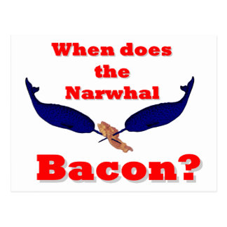 When does the Narwhal bacon Post Card