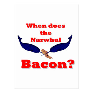 When does the Narwhal bacon Postcard