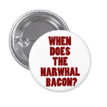 When Does the Narwhal Bacon Reddit Question 3 Cm Round Badge