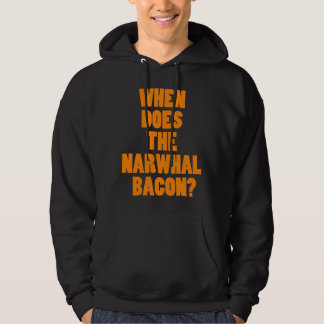 When Does the Narwhal Bacon Reddit Question Hoodie