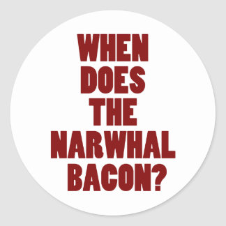 When Does the Narwhal Bacon Reddit Question Round Sticker