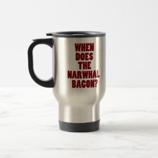 When Does the Narwhal Bacon Reddit Question Stainless Steel Travel Mug
