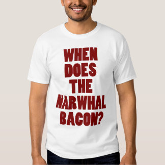 When Does the Narwhal Bacon Reddit Question Tee Shirt